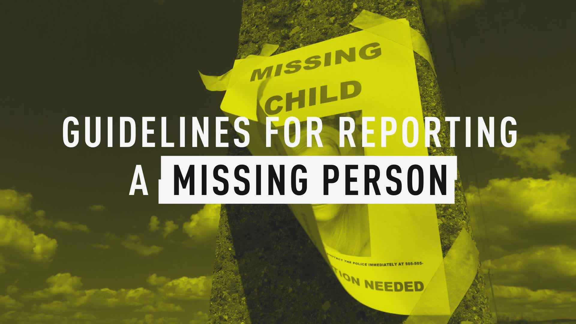 How To Stay Safe: Tips On How To Report A Missing Person